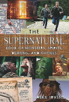Supernatural Book of Monsters, Demons, Spirits and Ghouls by Alex Irvine (Paper…