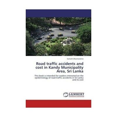 Road traffic accidents and cost in Kandy Municipality Area, Sri Lanka Dharmara..