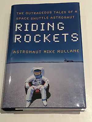 Riding Rockets : The Outrageous Tales  Signed by Mike Mullane 1st