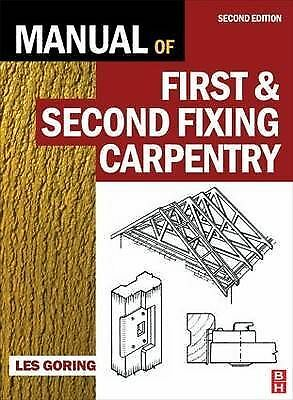 Manual of First and Second Fixing Carpentry, Goring, Les, Good Book