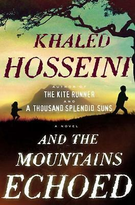 And the Mountains Echoed by Khaled Hosseini (2013, Hardcover)