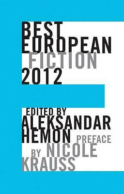 Best European Fiction: 2012 by Nicole Krauss (Paperback, 2011)