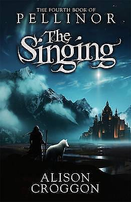 The Singing: The Fourth Book of Pellinor by Alison Croggon (Paperback, 2012)