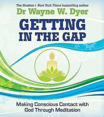 Getting in the Gap: Making Conscious Contact with God Through Meditation by...