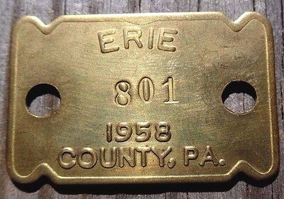 Vtg 1958 ERIE COUNTY, PENNSYLVANIA Dog License Old Brass PA Tax Tag #801