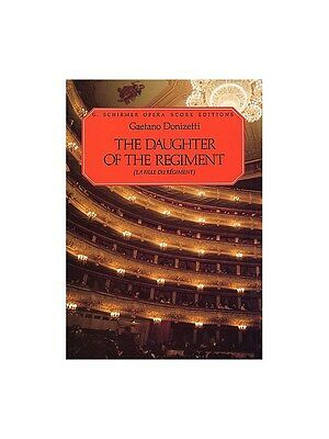 Gaetano Donizetti La Fille Du Regiment The Daughter Of The Regiment MUSIC BOOK