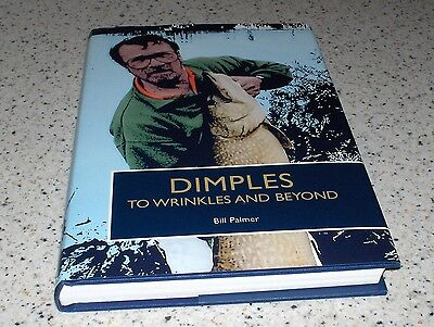 Dimples to Wrinkles - Bill Palmer. Hardback. Carp and Fishing Books. Pike Book.