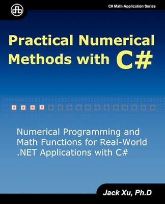 NEW Practical Numerical Methods With C# by Jack Xu BOOK (Paperback / softback)