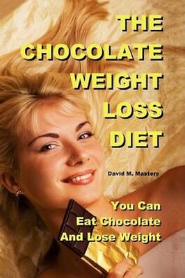 NEW The Chocolate Weight Loss Diet by David M... BOOK (Paperback / softback)