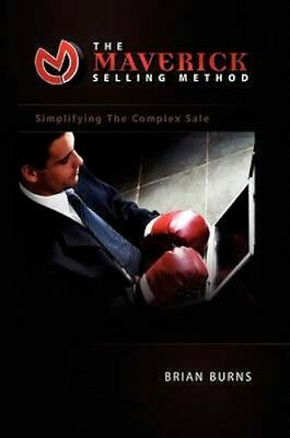 NEW The Maverick Selling Method by Brian Burns BOOK (Paperback / softback)