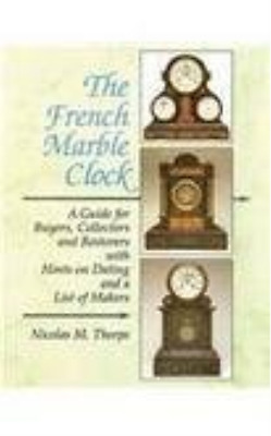 Thorpe, Nichola-French Marble Clock, The  Book Nuevo