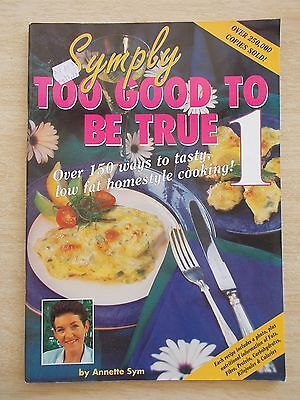 Symply Too Good To Be True #1~Low-Fat Recipes~Cookbook~64pp P/B~