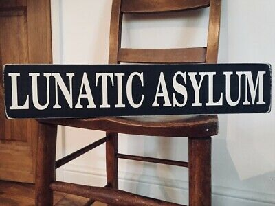 Lunatic Asylum Vintage Style Wood Sign, Pub Party Victorian Man Cave Gift