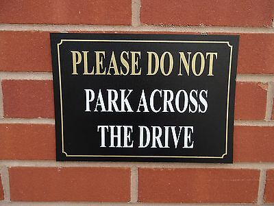 Please Do Not Park Across The Drive. No Parking Sign - All Materials & Sizes