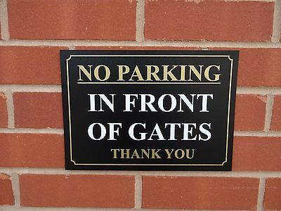 No Parking In Front Of The Gates Thank You Sign / Sticker- All Materials & Sizes