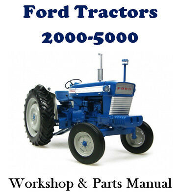 Ford Tractor 2000 3000 4000 5000 Workshop & Parts Repair Manual Cd - The Best !!