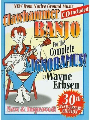 Clawhammer Banjo for the Complete Ignoramus Learn to Play MUSIC BOOK & CD