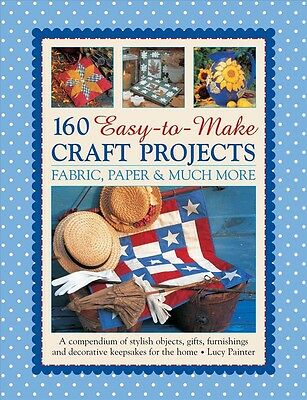 New 160 Easy-To-Make Craft Projects By Lucy Painter