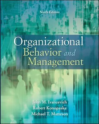 Organizational Behavior and Management, by Ivancevich, 9th Edition