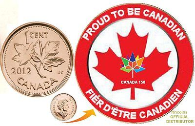 2012 Canadian Penny - Poud to be Canadian  Canada 150