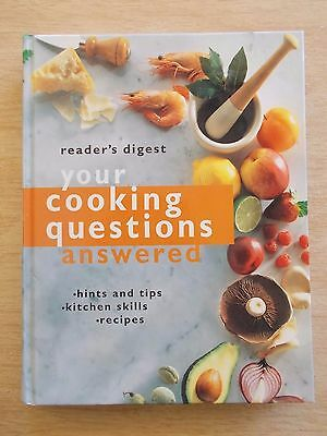 Reader's Digest~Your Cooking Questions Answered~Recipes~Skills~Hints~Tips~H/B