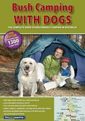 Third Edition Dog Friendly Campsites Parks Bush Camping with Dogs