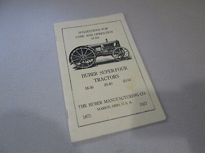 1927  Huber  SUPER-FOUR Tractors Care and Operation Manual.