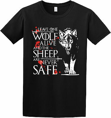 Leave One Wolf Alive - Arya Game of Thrones Stark Quote Inspired T-shirt