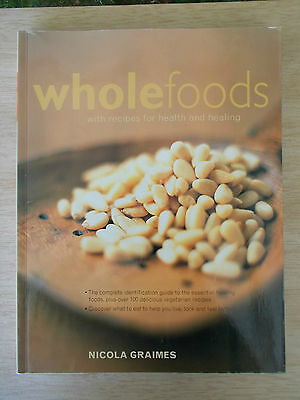 WholeFoods~Nicola Graimes~100+ Vegetarian Recipes & Identification Guide~256pp