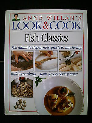 Anne Willan's Look & Cook~Fish Classics~Recipes~Cookbook~128pp HBWC~Step-By-Step