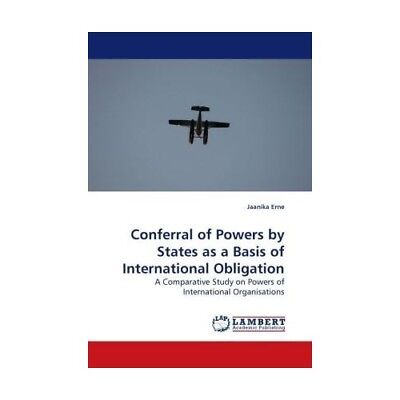 Conferral of Powers by States as a Basis of International Obligation Erne, Jaa..