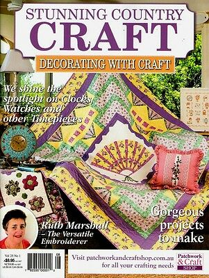 Stunning Country Craft  Magazine. Vol 25 No 1. 2015. Pattern Sheets Attached