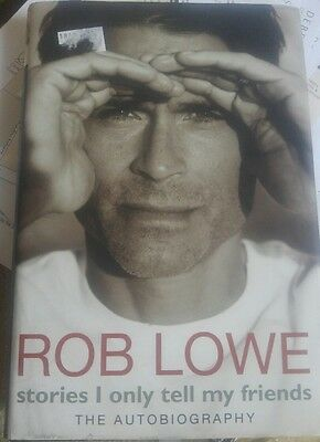 Stories I Only Tell My Friends by Rob Lowe (Hardback, 2011)