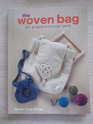 The Woven Bag~Noreen Crone-Findlay~30+ Projects~Small Looms~128pp P/B~2010