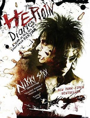 The Heroin Diaries : A Year in the Life of a Shattered Rock Star by Nikki...