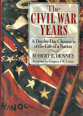 The Civil War Years_A Day By Day Chronicle Of The Life Of A Nation_Very Good Pb!