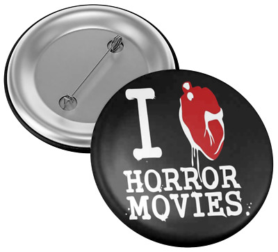 I Love Horror Movies 32mm Horror Movie Collectable Badge Horror Movie Gore Pin