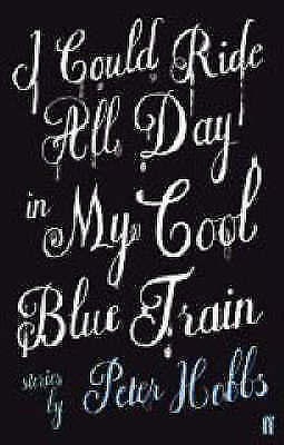 I Could Ride All Day in My Cool Blue Train by Peter Hobbs (Paperback, 2008)