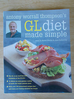 Antony Worrall Thompson's GL Diet Made Simple~Recipes~Cookbook~P/B~2006