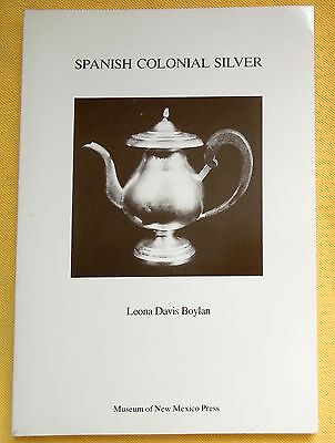 SPANISH COLONIAL SILVER Leona Davis Boylan 1974 Museum of New Mexico *FREE SHIP*