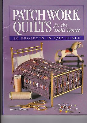 Patchwork Quilts for the Dolls' House - 20 projects in 1/12 scale Sarah Williams