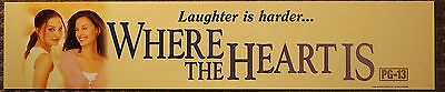 Where the Heart Is, Large (5X25) Movie Theater Mylar Banner/Poster