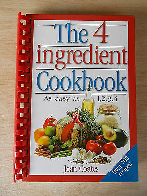 The 4 Ingredient Cookbook~Jean Coates~Recipes~336pp Spiral-Bound H/B~2003