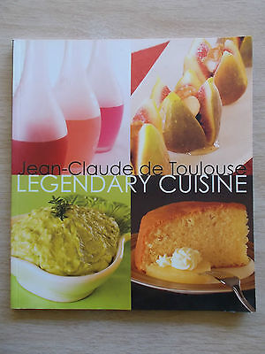 Legendary Cuisine~Jean-Claude de Toulouse~Recipes~Cookbook~Signed Copy~P/B