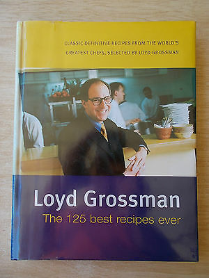 Loyd Grossman~The 125 Best Recipes Ever~Greatest Chefs' Recipes~Cookbook~HBWC