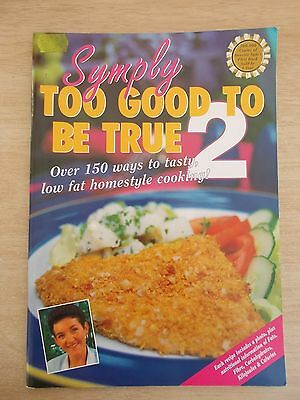 Symply Too Good To Be True #2~Low-Fat Recipes~Cookbook~68pp P/B~