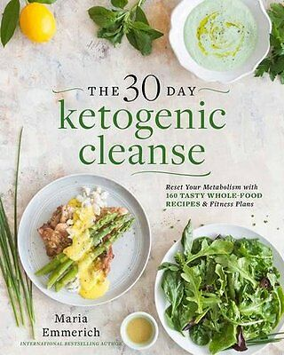 The 30-Day Ketogenic Cleanse: Reset Your Metabolism with 160....(Digital Book)