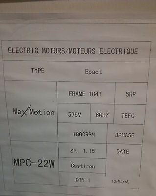NEW MaxMotion MPC-22W 5 HP 1800 RPM 184T TEFC Cast Iron 575V 1800RPM Motor