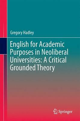 English for Academic Purposes in Neoliberal Universities: A Critical Ground ...