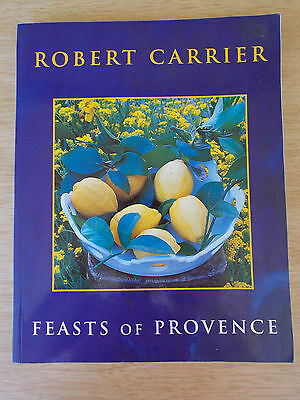 Robert Carrier~Feasts of Provence~French Recipes~1st P/B Ed~1995~224pp